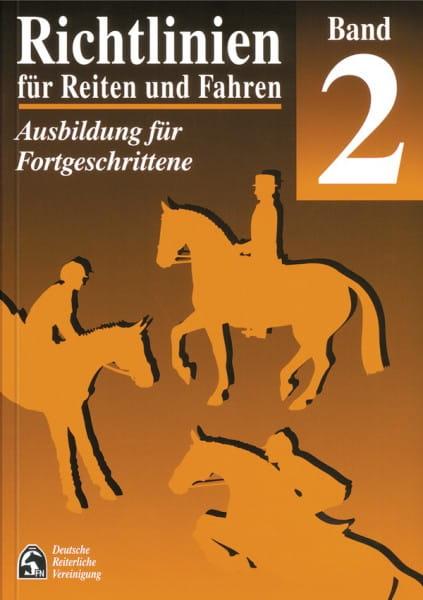 FN Richtlinien Band 2 - Reiten und Fahren Fortgeschritten